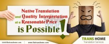 Native Translation and Quality Interpretation at a Reasonable Price is Possible!
