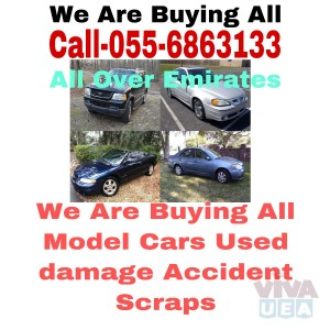 055 6863133,CARS WE BUY DAMAGE ACCIDENT SCRAP JUNKS WORKING NON WORKING ALL MODEL